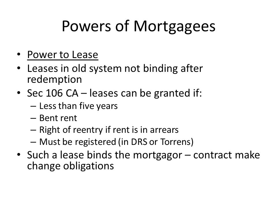 Powers of Mortgagees Power to Lease