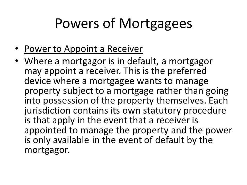 Powers of Mortgagees Power to Appoint a Receiver