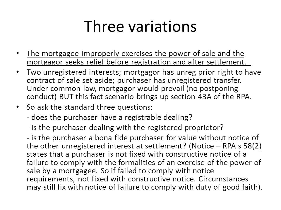 Three variations The mortgagee improperly exercises the power of sale and the mortgagor seeks relief before registration and after settlement.