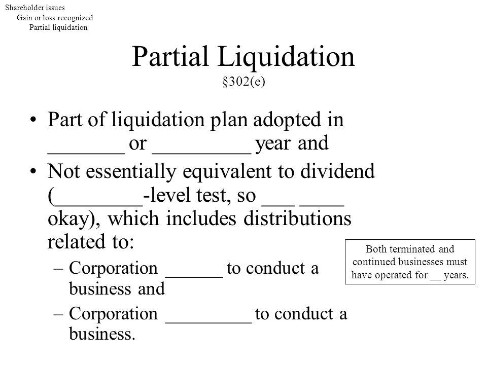 Partial Liquidation §302(e)