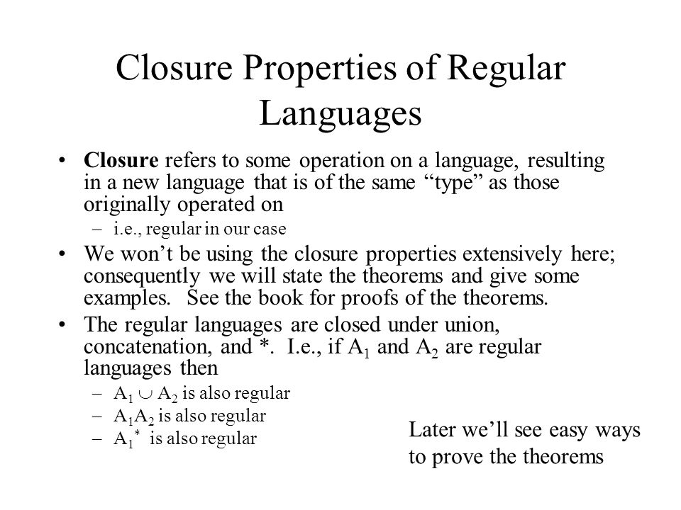 Closure Properties of Regular Languages