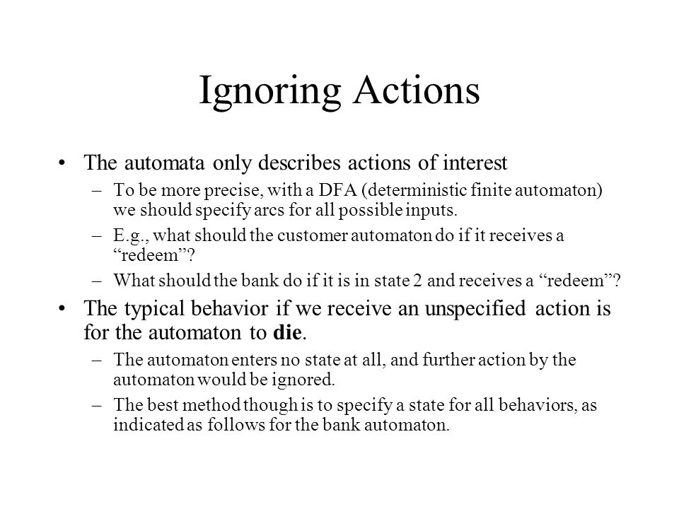 Ignoring Actions The automata only describes actions of interest