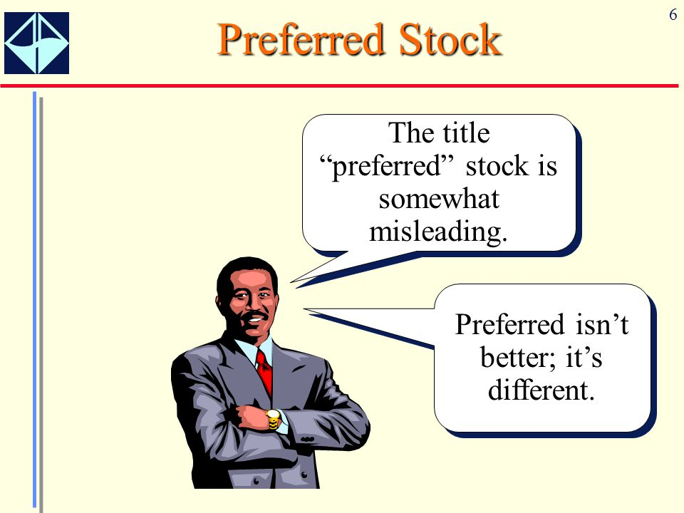 Preferred Stock The title preferred stock is somewhat misleading.