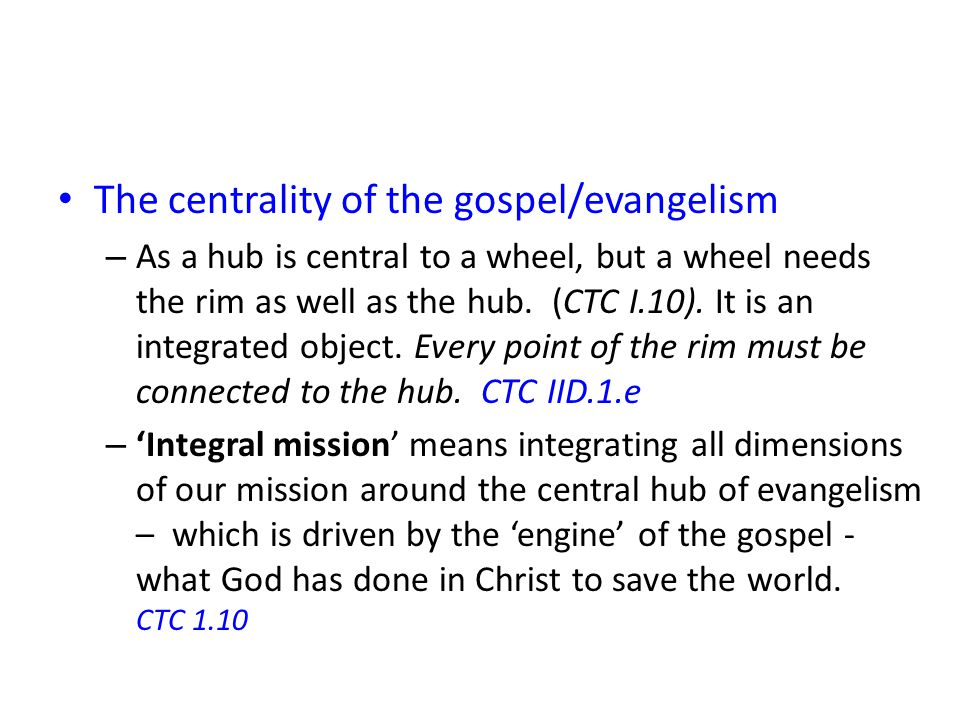 The centrality of the gospel/evangelism