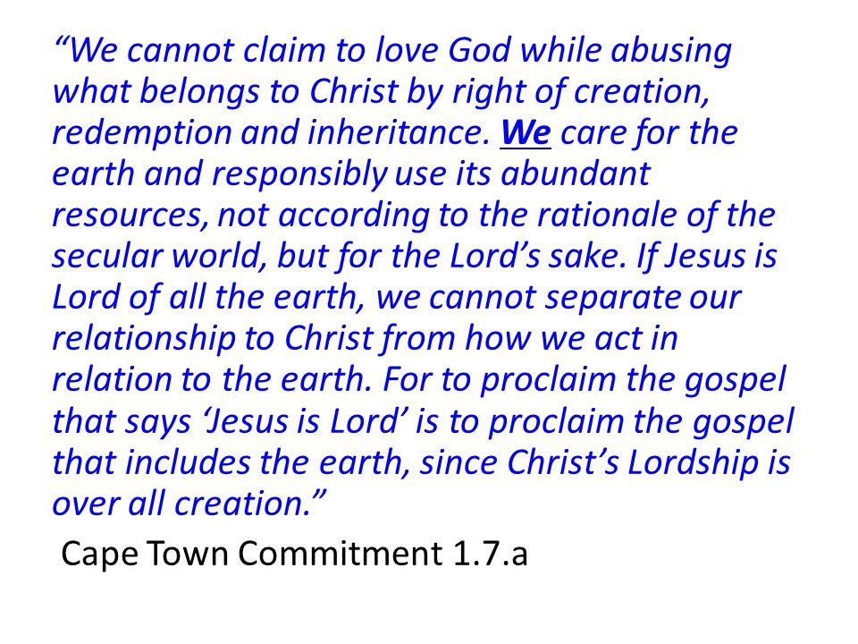 We cannot claim to love God while abusing what belongs to Christ by right of creation, redemption and inheritance.