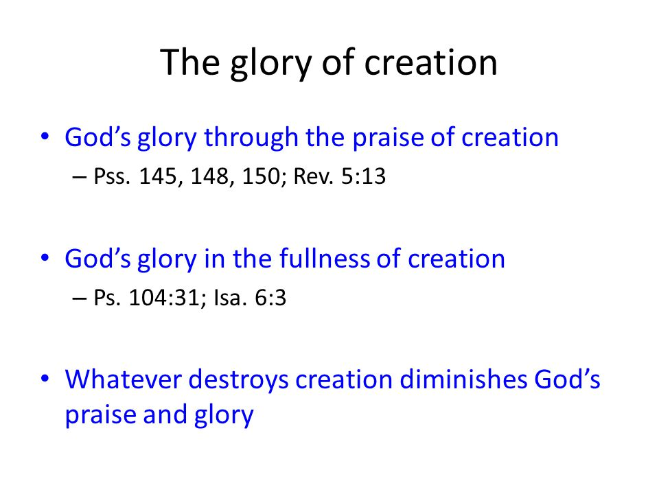 The glory of creation God's glory through the praise of creation