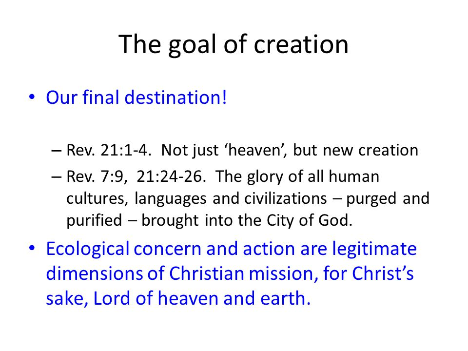 The goal of creation Our final destination!
