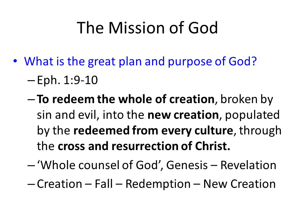 The Mission of God What is the great plan and purpose of God