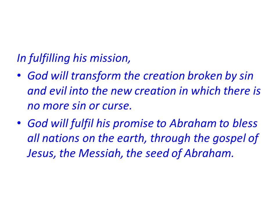 In fulfilling his mission,