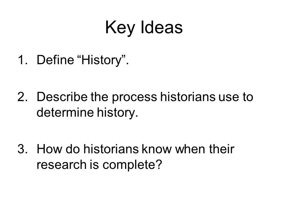 Key Ideas Define History .