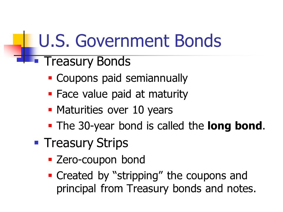 U.S. Government Bonds Treasury Bonds Treasury Strips