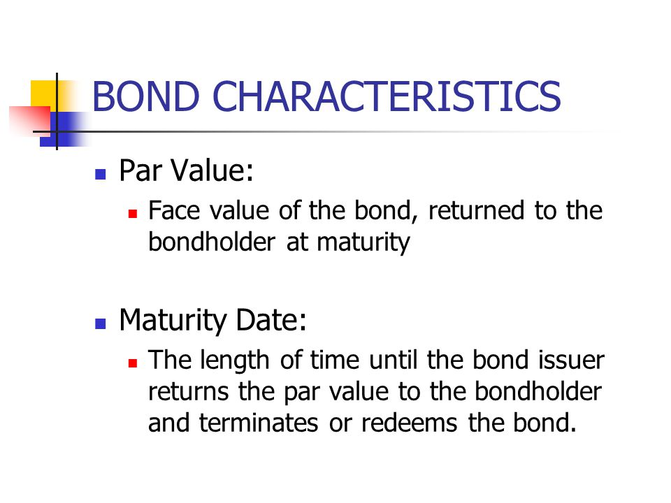 BOND CHARACTERISTICS Par Value: Maturity Date: