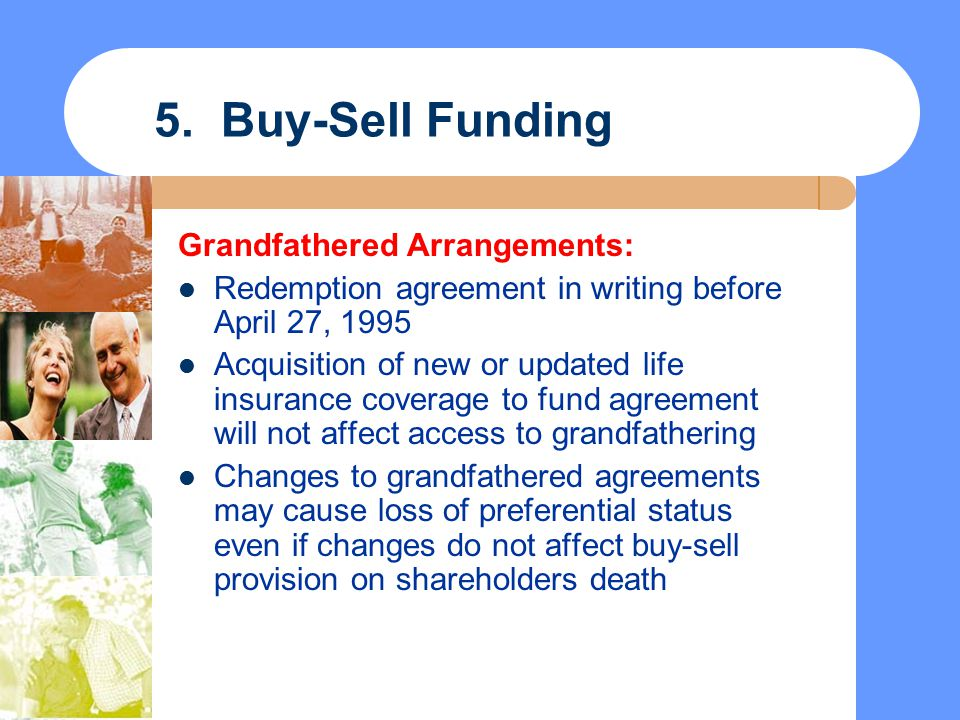 5. Buy-Sell Funding Grandfathered Arrangements: