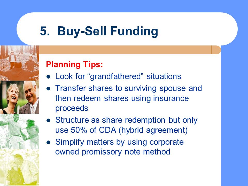 5. Buy-Sell Funding Planning Tips: Look for grandfathered situations