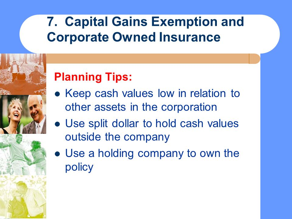 7. Capital Gains Exemption and Corporate Owned Insurance
