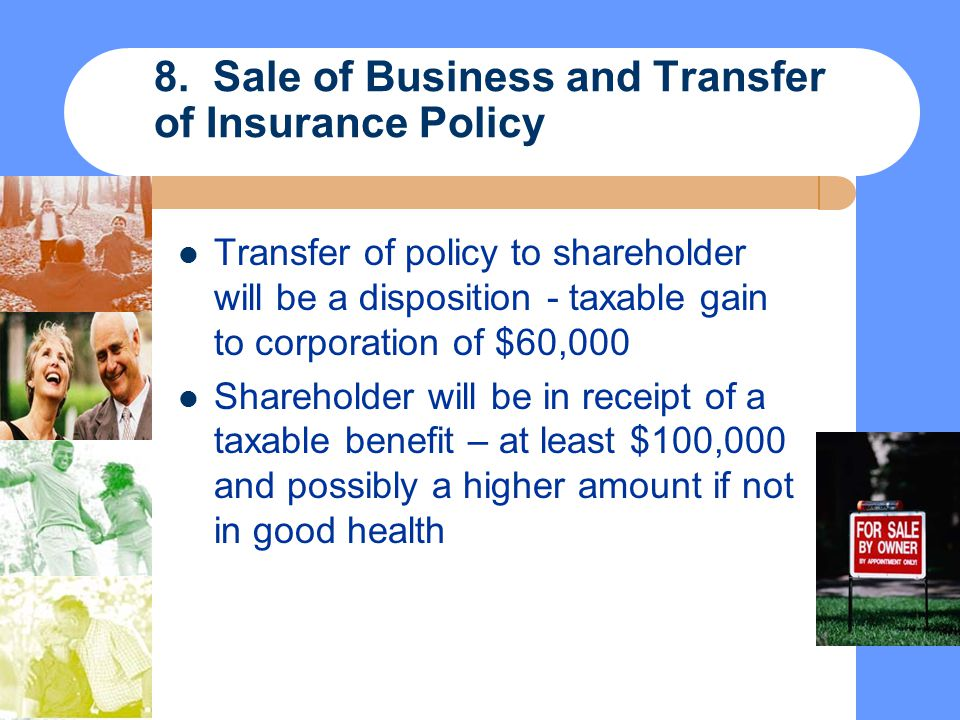 8. Sale of Business and Transfer of Insurance Policy