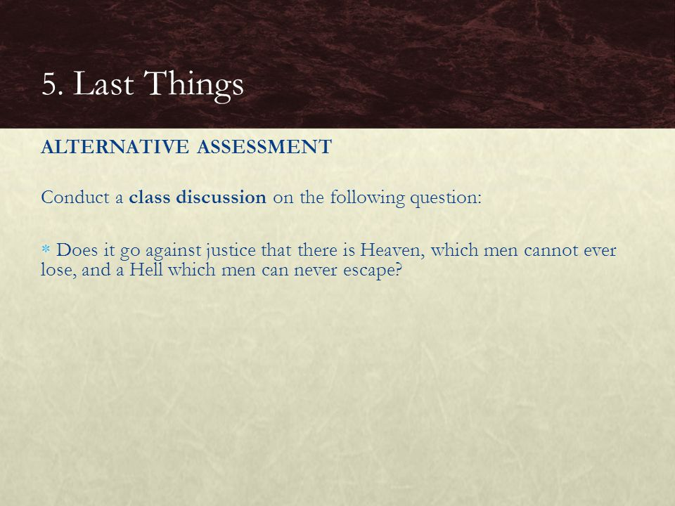 5. Last Things ALTERNATIVE ASSESSMENT