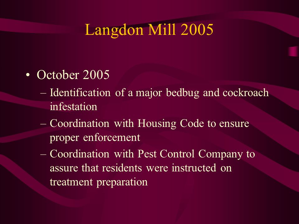 Langdon Mill 2005 October Identification of a major bedbug and cockroach infestation.