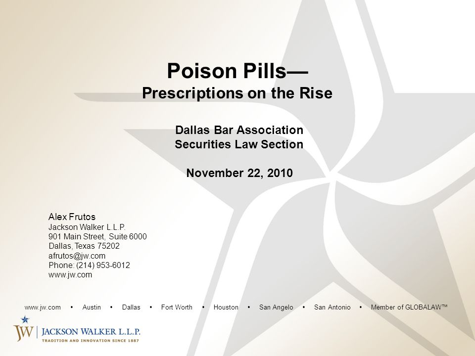 Poison Pills— Prescriptions on the Rise Dallas Bar Association Securities Law Section November 22, 2010