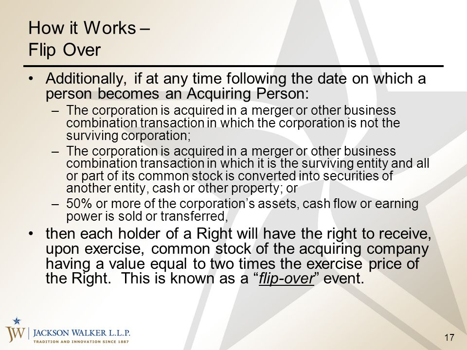 How it Works – Flip Over Additionally, if at any time following the date on which a person becomes an Acquiring Person: