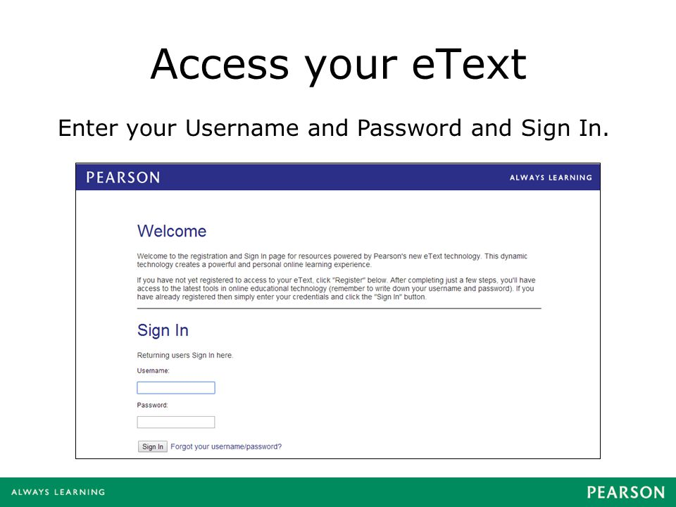 Access your eText Enter your Username and Password and Sign In.
