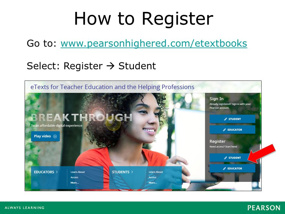 How to Register Go to: www.pearsonhighered.com/etextbooks