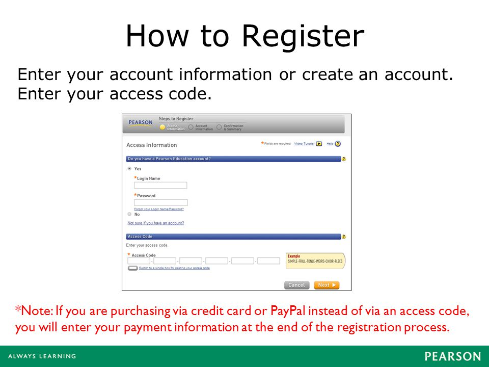 How to Register Enter your account information or create an account.