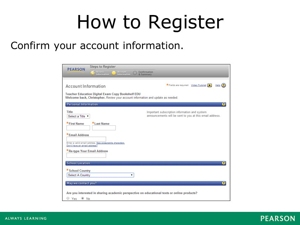 How to Register Confirm your account information.