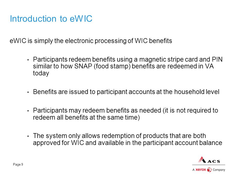 Introduction to eWIC eWIC is simply the electronic processing of WIC benefits.