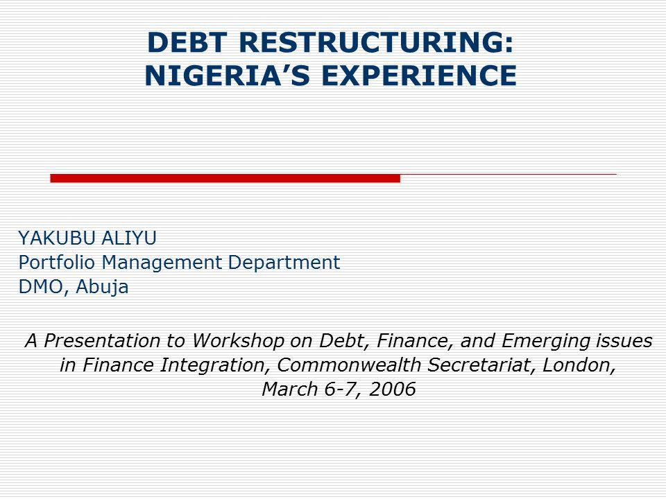 DEBT RESTRUCTURING: NIGERIA'S EXPERIENCE