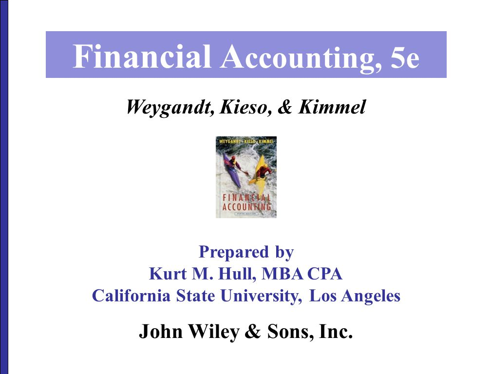 Financial Accounting, 5e California State University, Los Angeles