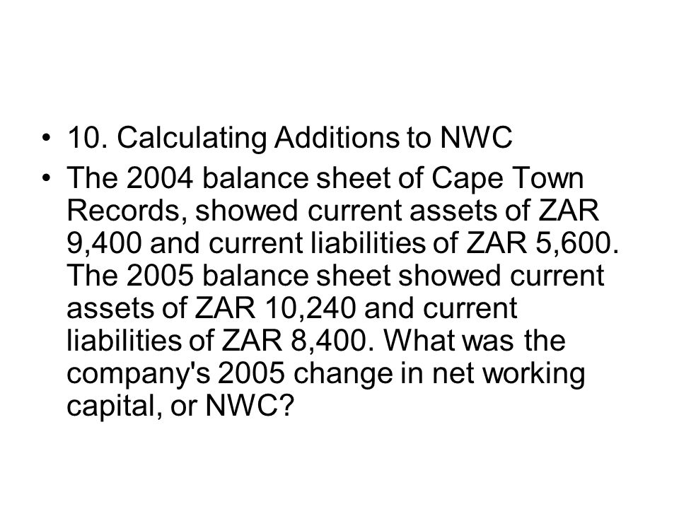 10. Calculating Additions to NWC
