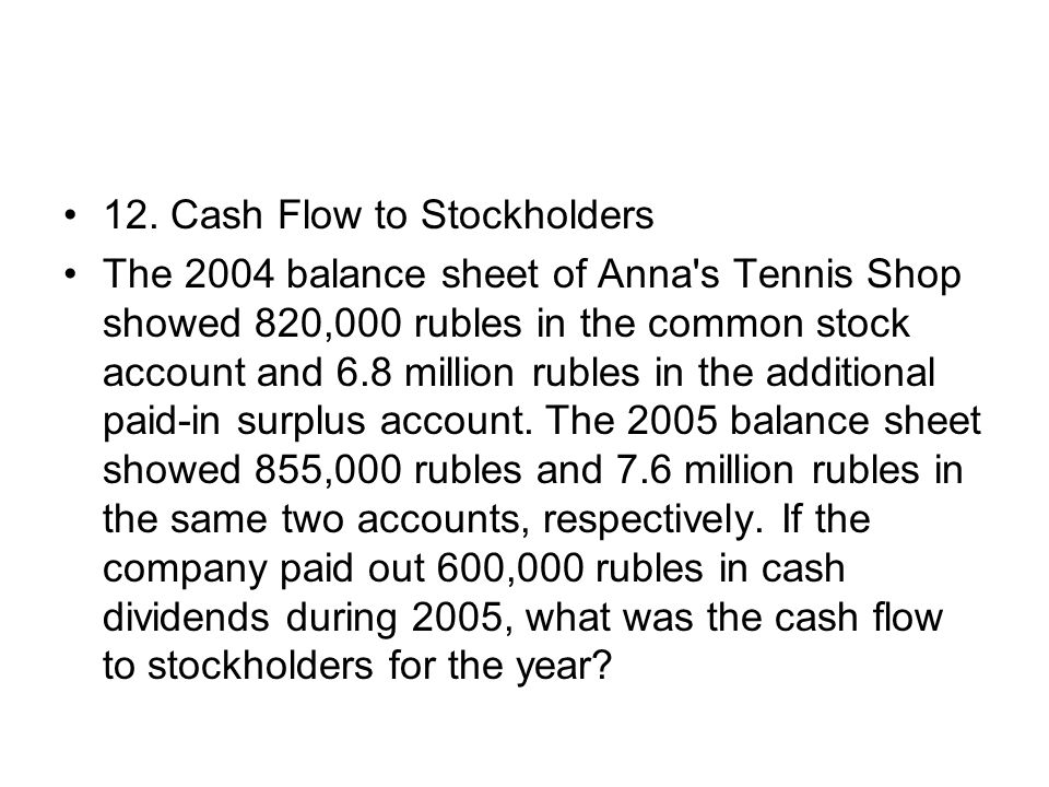 12. Cash Flow to Stockholders