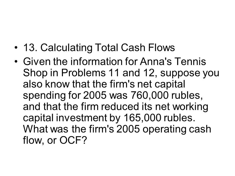 13. Calculating Total Cash Flows