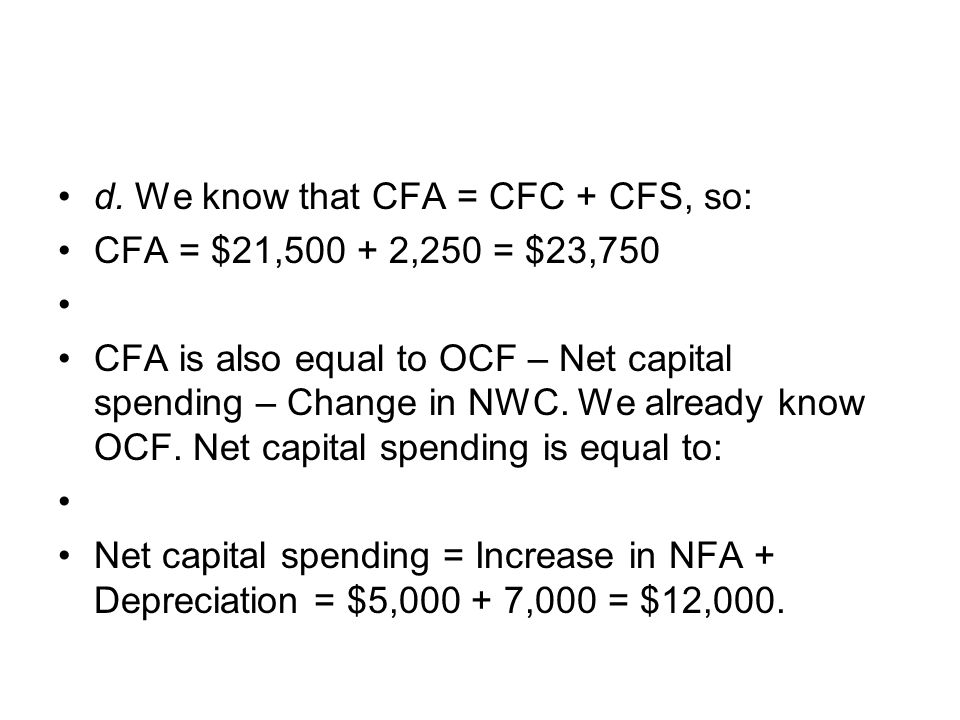 d. We know that CFA = CFC + CFS, so: