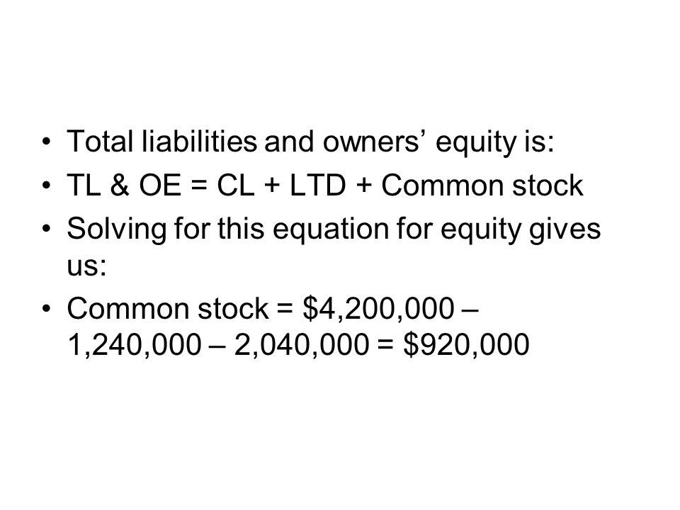 Total liabilities and owners' equity is: