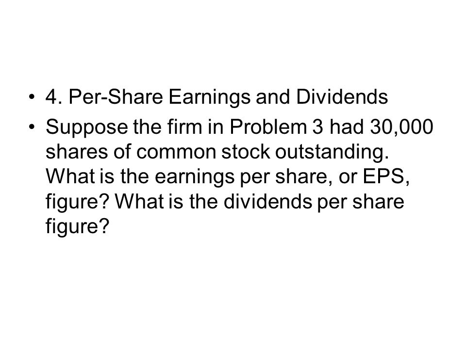 4. Per-Share Earnings and Dividends