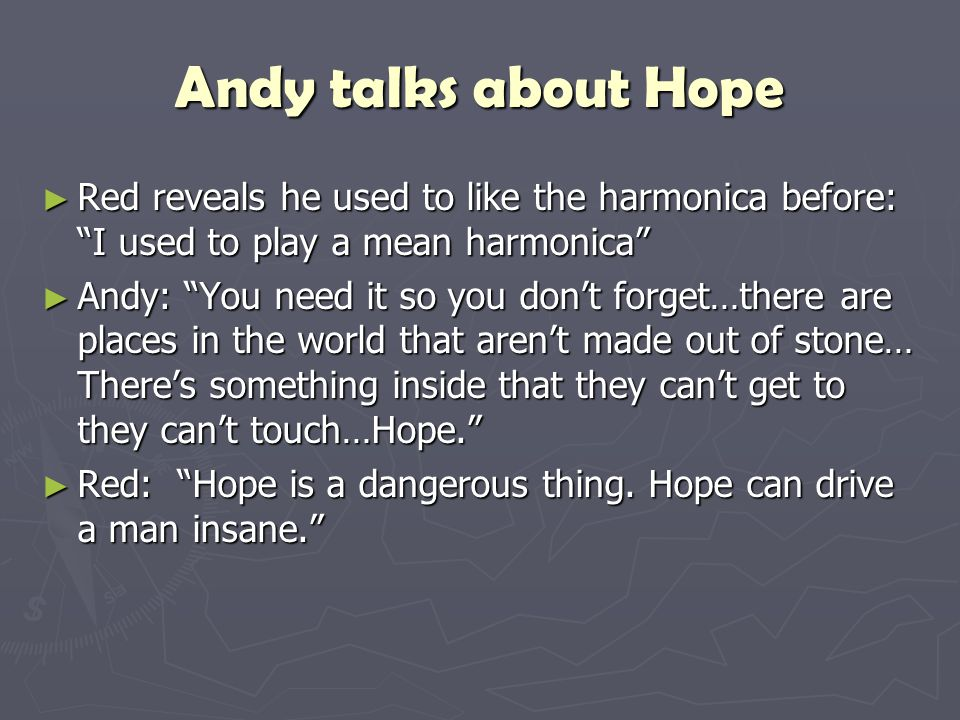 Andy talks about Hope Red reveals he used to like the harmonica before: I used to play a mean harmonica