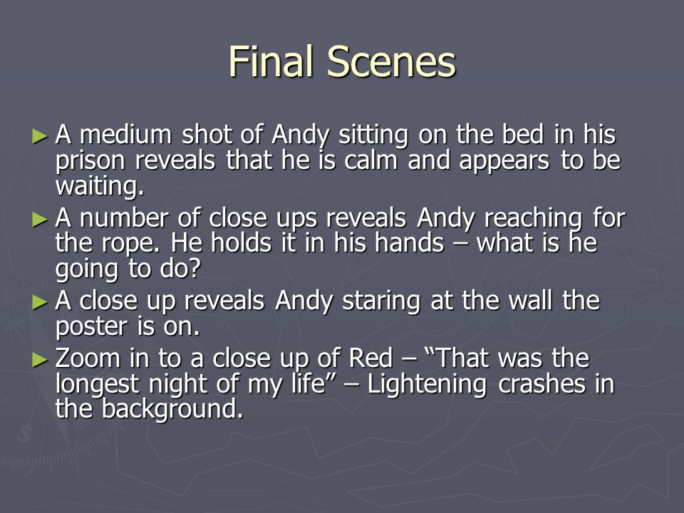 Final Scenes A medium shot of Andy sitting on the bed in his prison reveals that he is calm and appears to be waiting.
