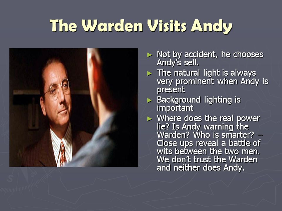 The Warden Visits Andy Not by accident, he chooses Andy's sell.