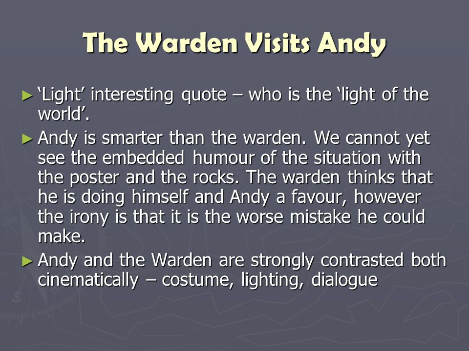 The Warden Visits Andy 'Light' interesting quote – who is the 'light of the world'.