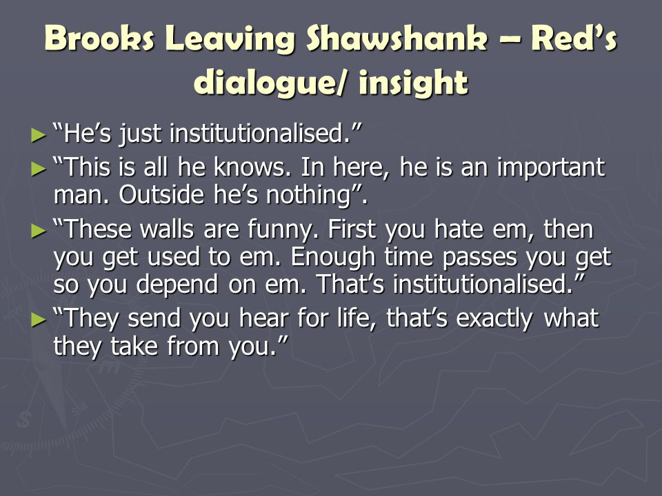 Brooks Leaving Shawshank – Red's dialogue/ insight
