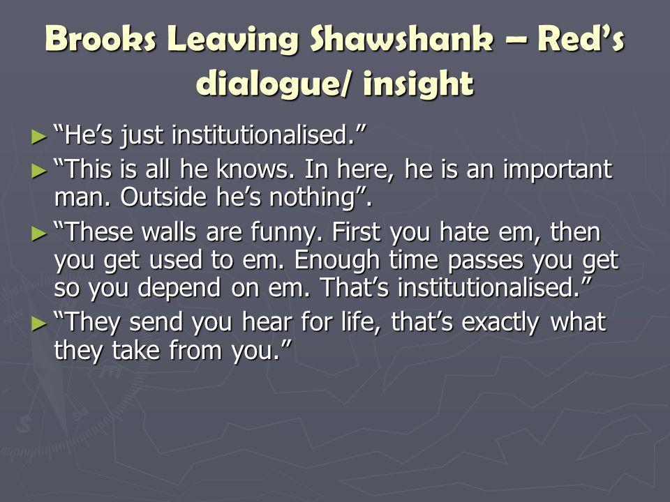 Brooks Leaving Shawshank – Red's dialogue/ insight