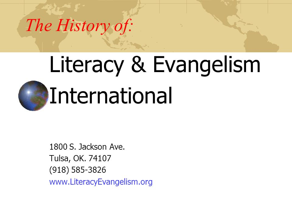 Literacy & Evangelism International The History of: