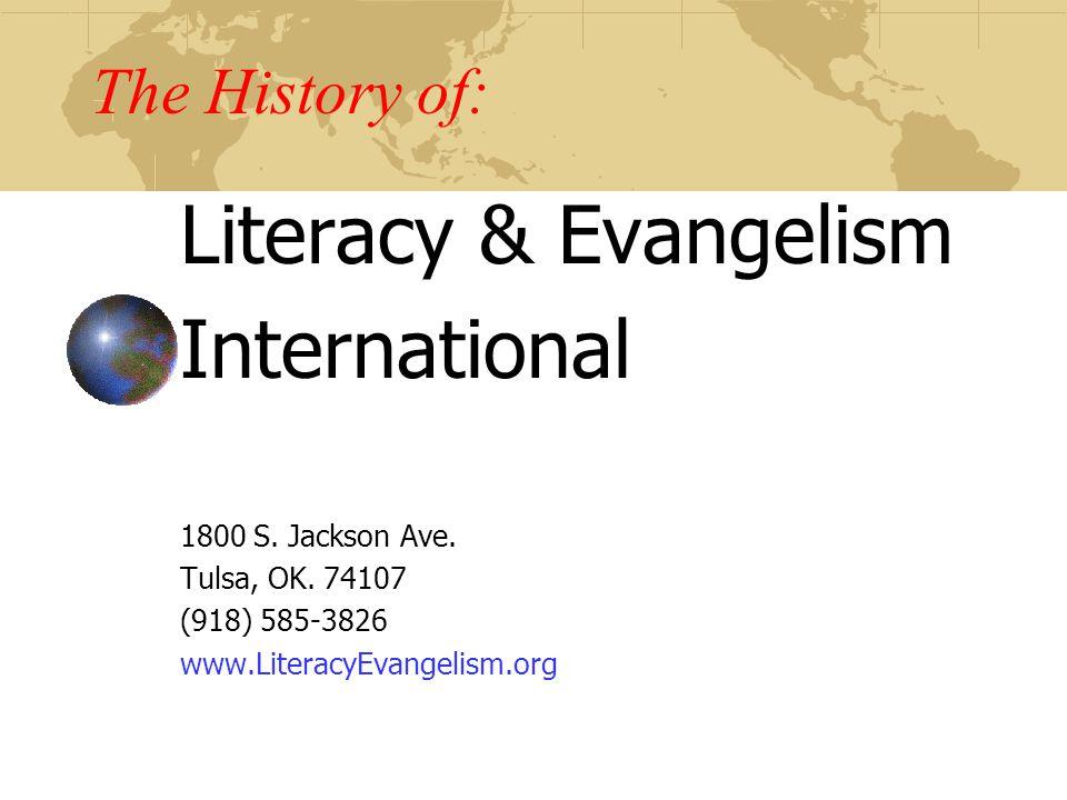 Literacy & Evangelism International The History of: