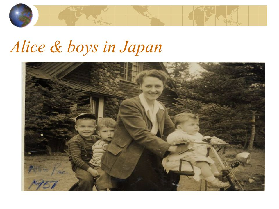 Alice & boys in Japan Mom taking care of three Rice brothers in Japan during the Korean war.