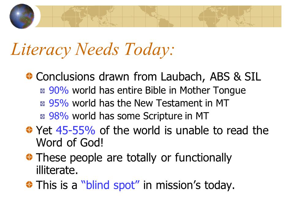 Literacy Needs Today: Conclusions drawn from Laubach, ABS & SIL