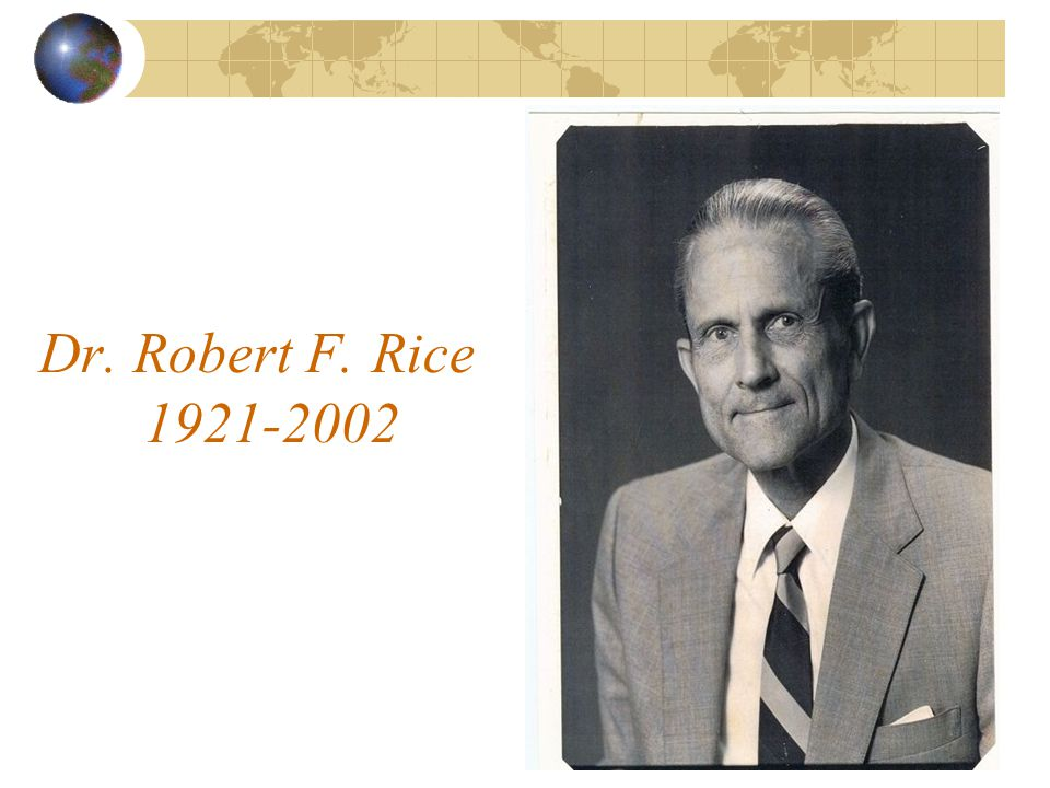 Dr. Robert F. Rice 1921-2002 . Introduction