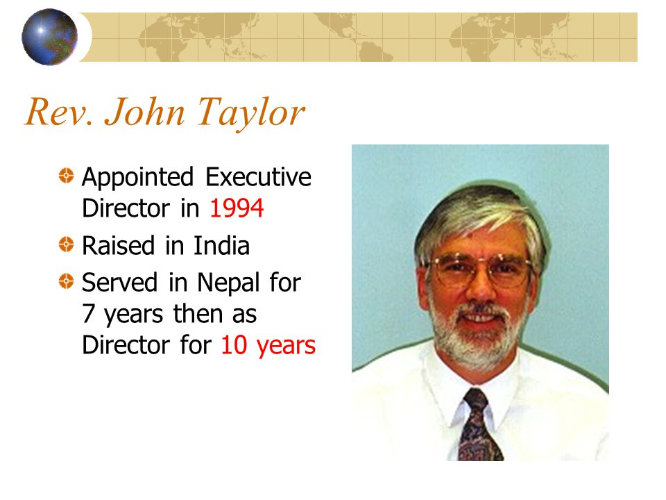 Rev. John Taylor Appointed Executive Director in 1994 Raised in India