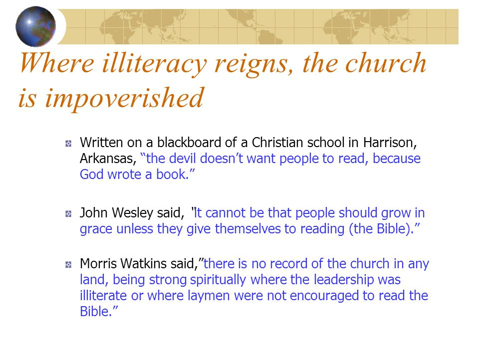 Where illiteracy reigns, the church is impoverished